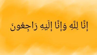 Inilah Arti dari Kalimat Innalillahi Wa Inna Ilaihi Raajiun